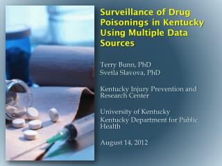 Surveillance of Drug Poisonings in Kentucky Using Multiple Data  S ources