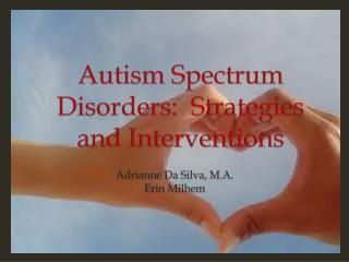 Autism Spectrum Disorders:  Strategies and Interventions