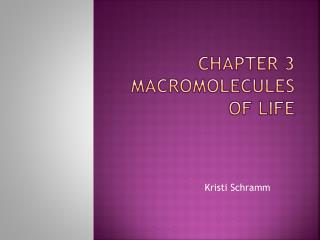 Chapter 3 Macromolecules of Life