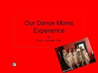 Our Dance Moms Experience