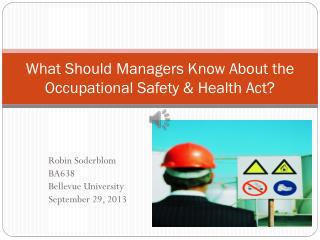 What Should Managers Know About the Occupational  Safety  &  Health Act?