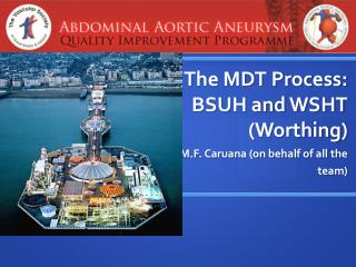 The MDT Process: BSUH and WSHT (Worthing)