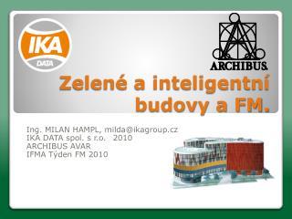 Zelené a inteligentní budovy a FM.