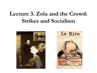 Lecture 3. Zola and the Crowd: Strikes and Socialism