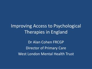 Improving Access to Psychological Therapies in England