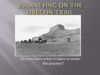 Journeying on the Oregon Trail