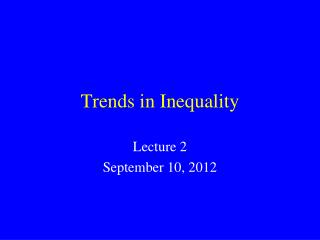 Trends in Inequality