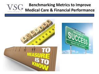 Benchmarking Metrics to Improve Medical Care & Financial Performance