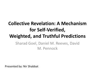 Collective Revelation: A Mechanism for Self-Verified, Weighted, and Truthful Predictions