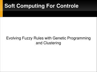 Soft Computing For Controle
