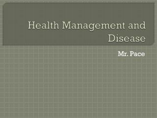 Health Management and Disease