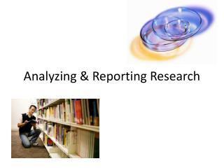 Analyzing & Reporting Research