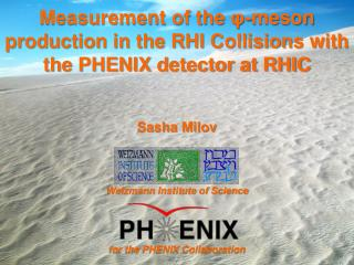 Measurement of the  φ -meson production in the RHI Collisions with the PHENIX detector at RHIC