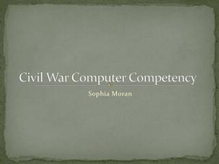 Civil War Computer Competency