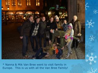 * Nanna & Mik Van Bree went to visit family in Europe.  This is us with all the Van Bree Family!