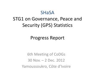 SHaSA STG1 on Governance, Peace and Security (GPS) Statistics Progress Report