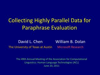 Collecting Highly Parallel Data for Paraphrase Evaluation