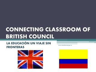 CONNECTING CLASSROOM OF BRITISH COUNCIL