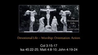 Devotional Life – Worship: Orientation. Action.