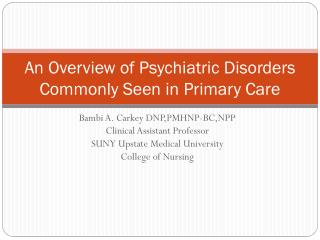 An Overview of Psychiatric Disorders Commonly Seen in Primary Care