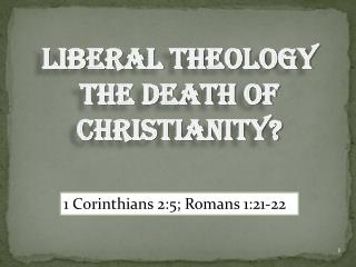 LIBERAL THEOLOGY  THE DEATH OF CHRISTIANITY?