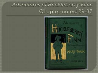 Adventures of Huckleberry Finn : Chapter notes : 29-37