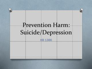 Prevention Harm: Suicide/Depression