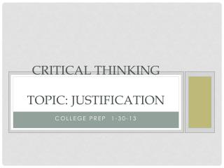 Critical Thinking Topic: Justification