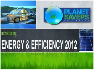 introducing ENERGY & EFFICIENCY 2012