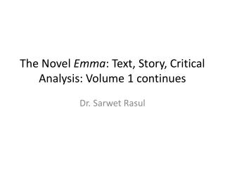 The Novel  Emma : Text, Story, Critical Analysis: Volume 1 continues