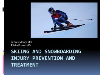 Skiing and Snowboarding Injury Prevention and Treatment