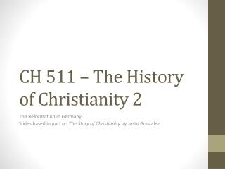 CH 511 – The History of Christianity 2