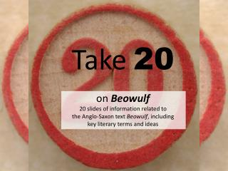 Take  20 on  Beowulf  20 slides of information related to