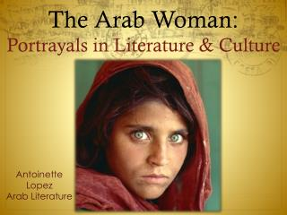 The Arab Woman:  Portrayals in Literature & Culture
