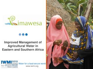 Improved Management of Agricultural Water in Eastern and Southern Africa
