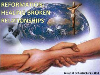 REFORMATION: HEALING BROKEN RELATIONSHIPS