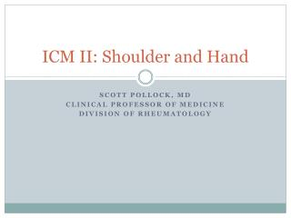 ICM II: Shoulder and Hand