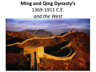 Ming and Qing Dynasty's 1369-1911 C.E. and the West