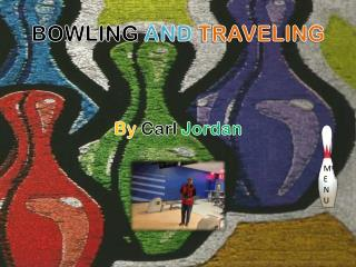 BOWLING  AND  TRAVELING