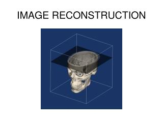 IMAGE RECONSTRUCTION