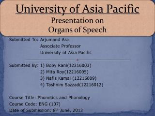 Submitted To:	 Arjumand Ara 	Associate Professor 	University of Asia Pacific