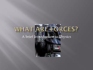 What are Forces?