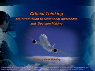 Critical Thinking An Introduction to Situational Awareness and  Decision Making