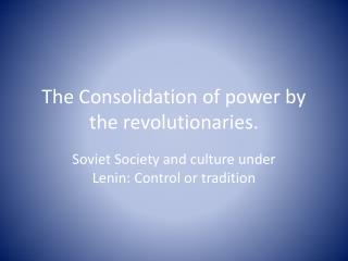 The Consolidation of power by the revolutionaries.