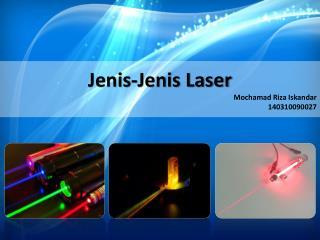 Jenis-Jenis Laser Mochamad Riza Iskandar 140310090027