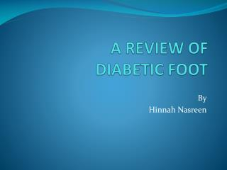 A REVIEW OF  DIABETIC FOOT