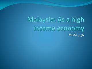 Malaysia: As a high income economy