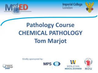 Pathology Course CHEMICAL PATHOLOGY Tom  Marjot