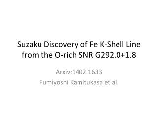 Suzaku  Discovery of Fe K-Shell Line from the O-rich SNR G292.0+1.8