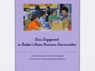 Civic Engagement  in Boston's Asian American Communities